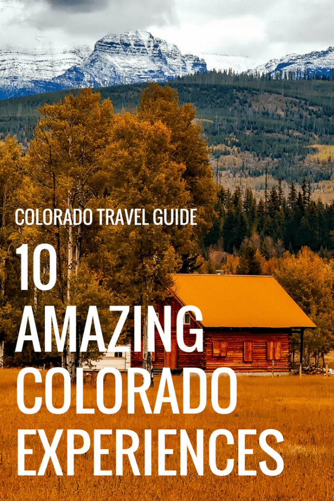 Colorado Travel Guide: 10 Amazing Colorado Experiences That Shouldn't Be Missed #colorado #travel #travelguide #coloradotravelguide #thingstodoincolorado #coloradovacation