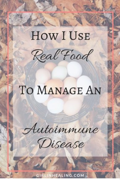 How I Use Real Food to Manage An Autoimmune Disease