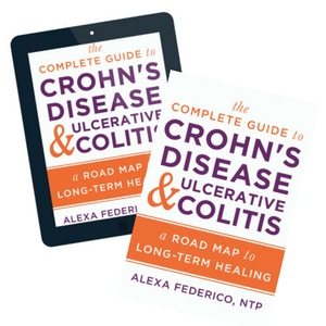 The Complete Guide to Crohn's disease & ulcerative colitis