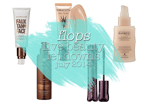 FLOPS   Beauty Letdowns for July 2014