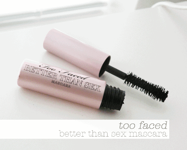 too faced better than sex mascara girllovesgloss.com