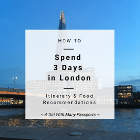 How to Spend 3 Days in London | A Girl of Many Passports