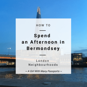 How to Spend an Afternoon in Bermondsey | A Girl of Many Passports