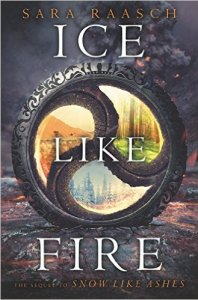 Ice Like Fire (Snow Like Ashes Series) by Sara Raasch