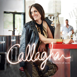 Callaghan - A History of Now