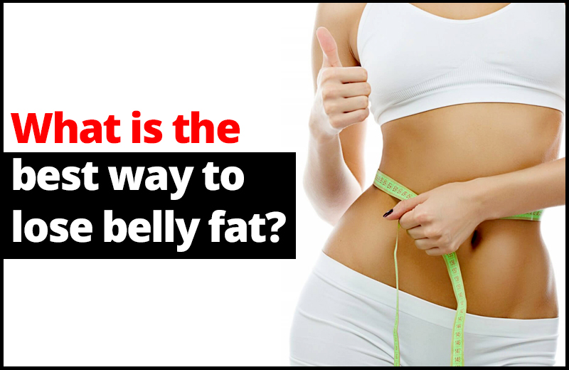 What is the best way to lose belly fat? Girls N Beauty ITS ALL ABOUT GIRLS