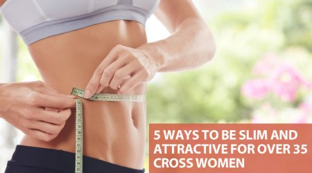 5 ways to be slim and attractive for over 35 cross women - GirlsnBeauty