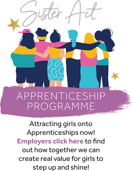 Sister Act - Girls Out Loud Apprenticeship Programme