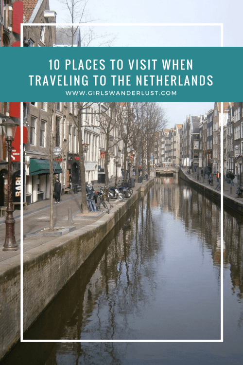 10 places to visit when traveling to the Netherlands