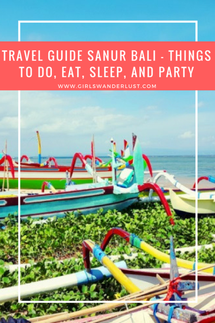 Travel Guide Sanur Bali Things To Do Eat Sleep And Party