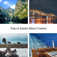 Top 10 Exotic River Cruises