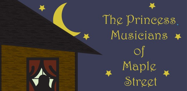 The Princess Musicians of Maple Street by Amy Gijsbers van Wijk
