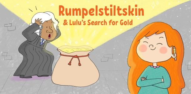 Rumpelstiltskin & Lulu's Search for Gold by Ali Wilkinson