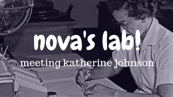 Nova's Lab! Meeting Katherine Johnson