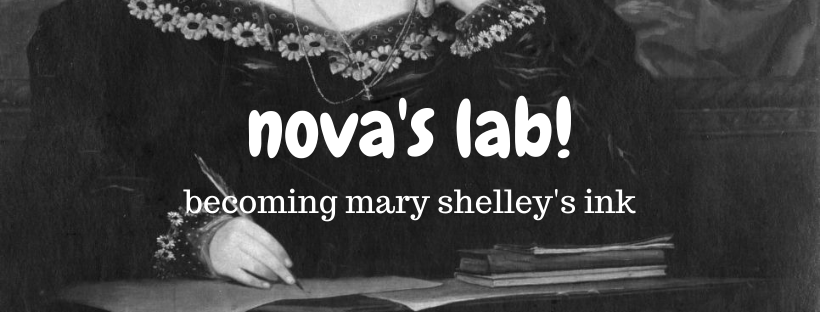 Nova's Lab! Becoming Mary Shelley's Ink