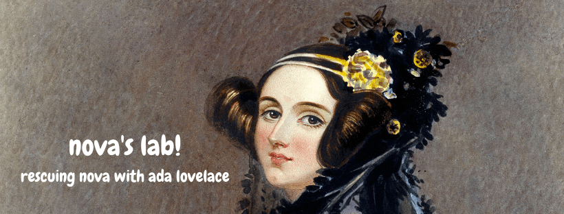 Nova's Lab! Rescuing Nova with Ada Lovelace