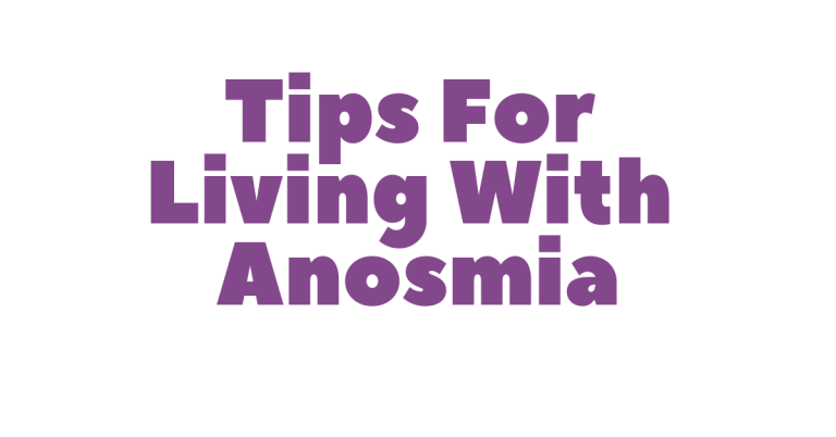 Tips For Living With Anosmia