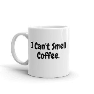 I cant smell mug