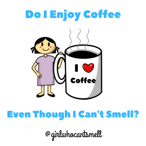 Do I Enjoy Coffee Even Though I Cant Smell