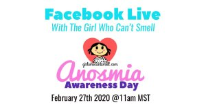 Anosmia Awareness Day Facebook Live With The Girl Who Cant Smell
