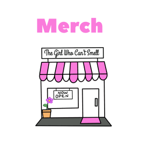Anosmia Merch By The Girl Who Cant Smell