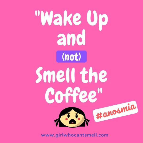 Anosmia coffee slogan tumblr Post By The Girl Who Cant Smell