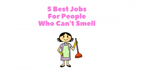 Best Jobs For People With Anosmia who cant smell