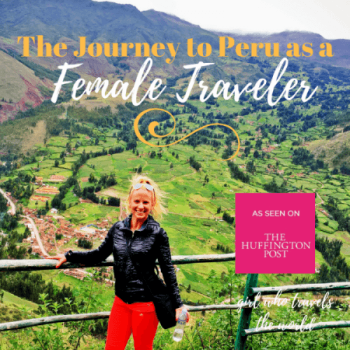 The Journey to Peru as a Female Traveler, Girl Who Travels the World