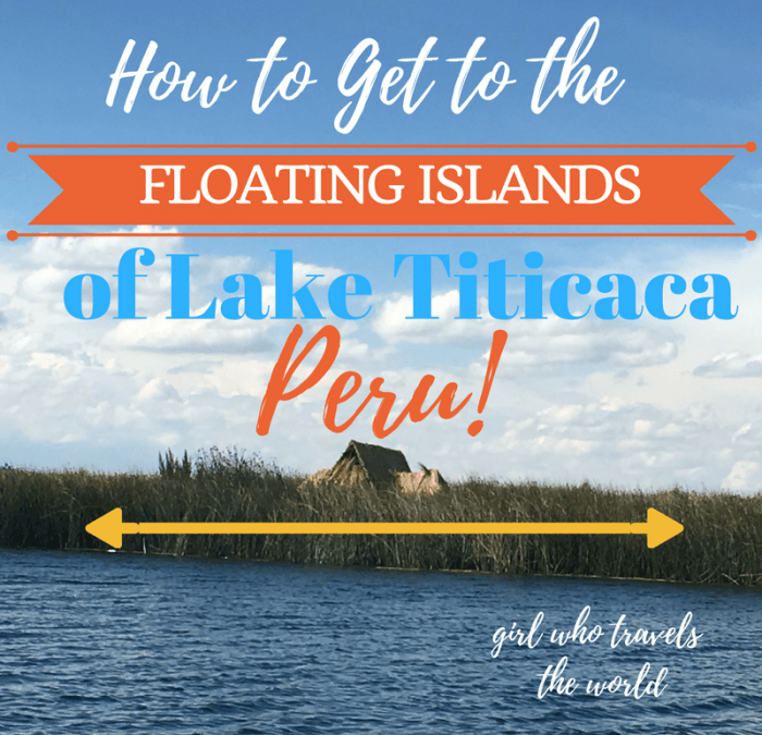 How to Get to Lake Titicaca, Peru, Girl Who Travels the World