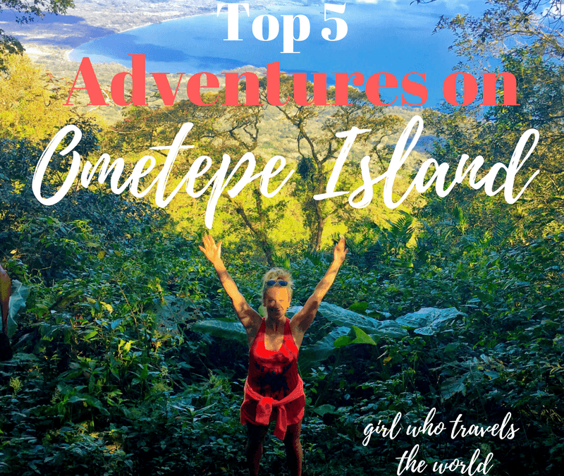 Top 5 Adventures on Ometepe Island!