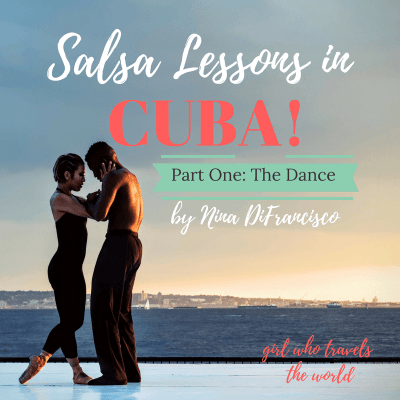 Salsa Lessons in Cuba….Part 1: The Dance