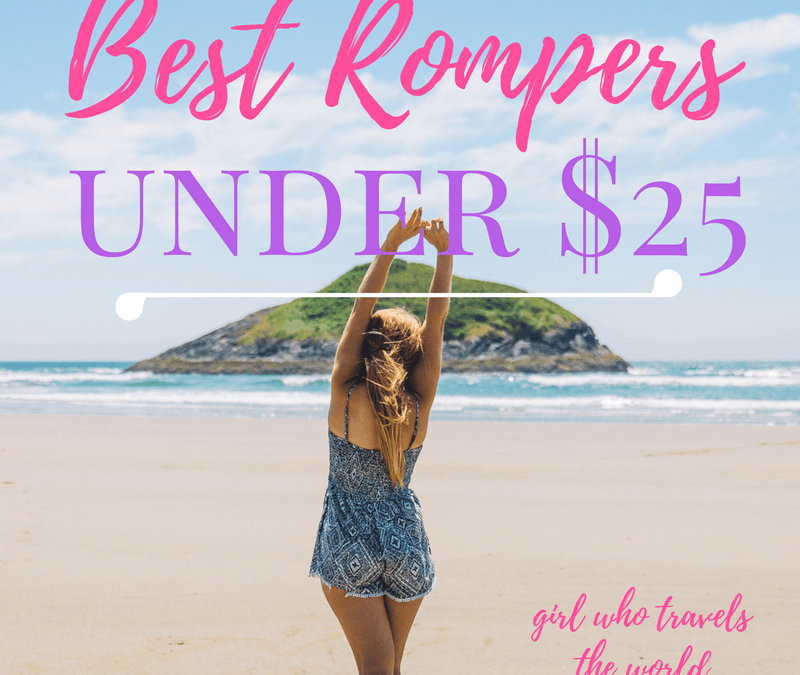 Best Rompers Under $25, Summer 2017, Girl WHo Travels the World
