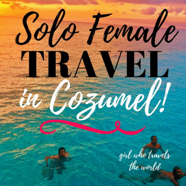 Solo Female Travel in Cozumel