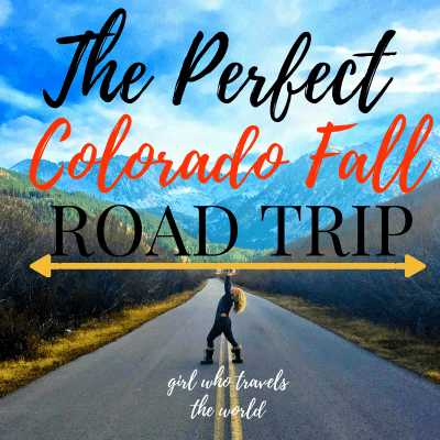 The Perfect Fall Colorado Road Trip