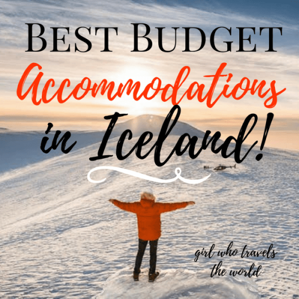Best Budget Accommodations in Iceland, Girl Who Travels the World