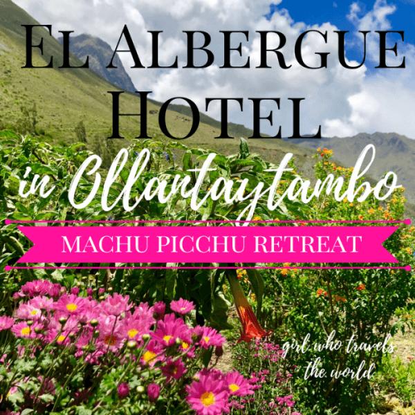 El Albergue Hotel in Ollantaytambo, Peru