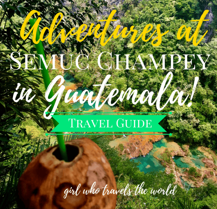 Adventures at Semuc Champey in Guatemala!