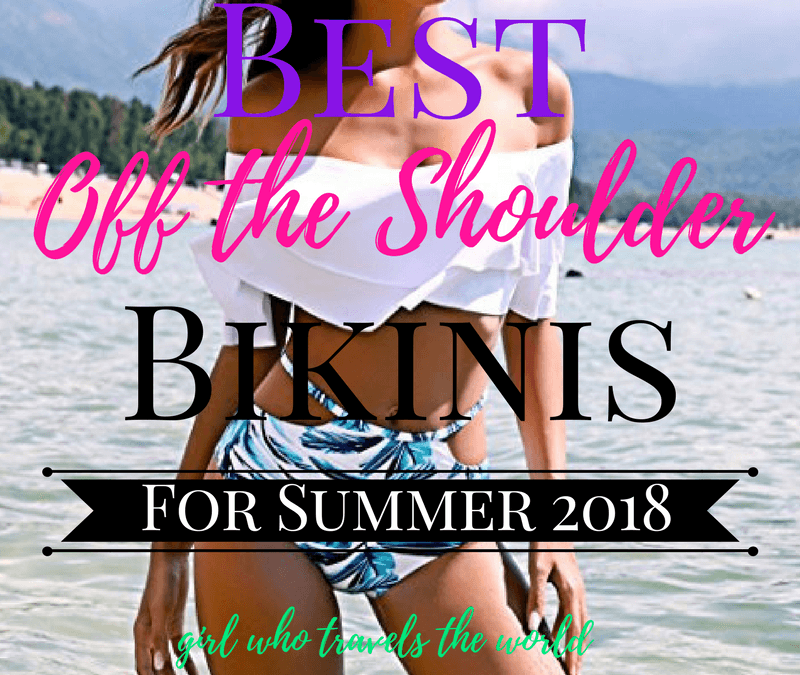 Best Off-Shoulder Bikinis for Summer 2018, Girl Who Travels the World