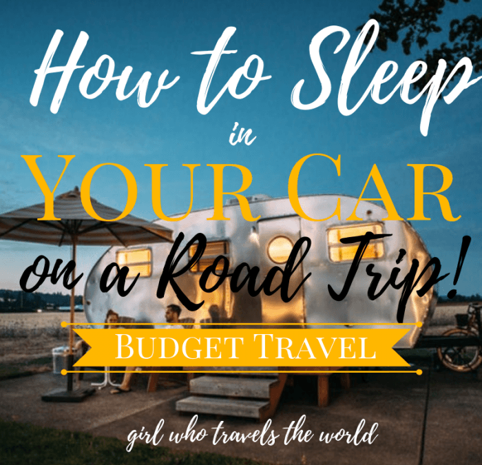 How to Sleep in Your Car on a Road Trip!