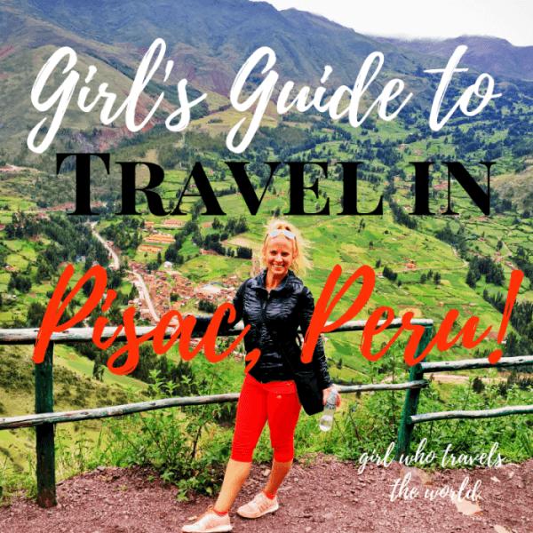 Girl's Guide to Travel in Pisac, Peru!