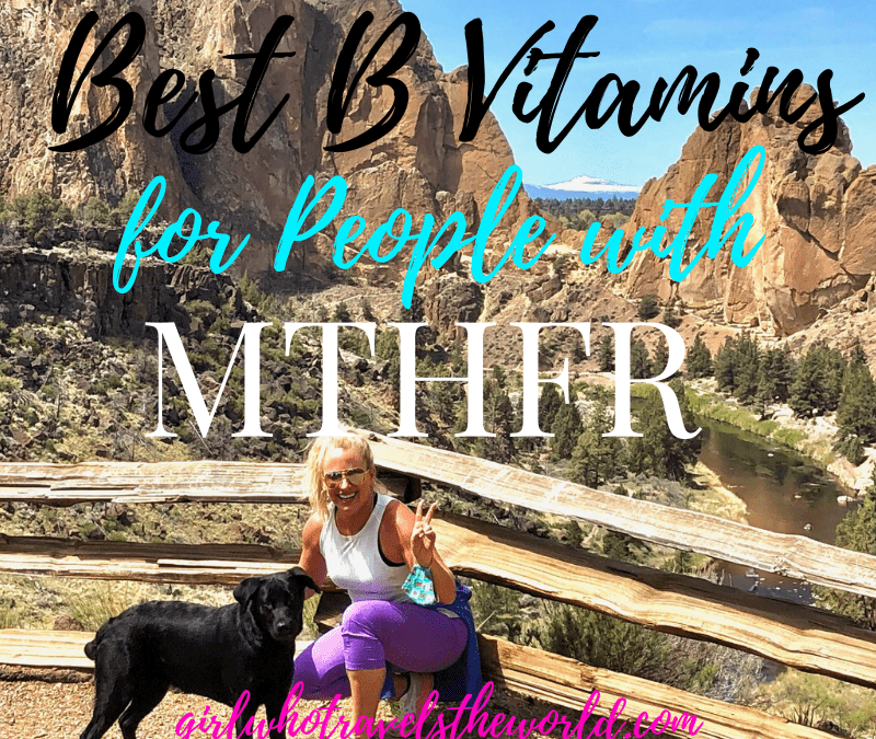 Best B Vitamins for People with MTHFR