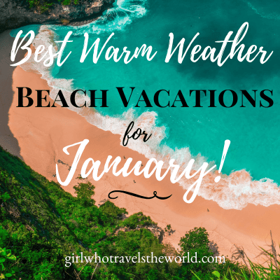 Best Warm Weather Beach Vacations for January