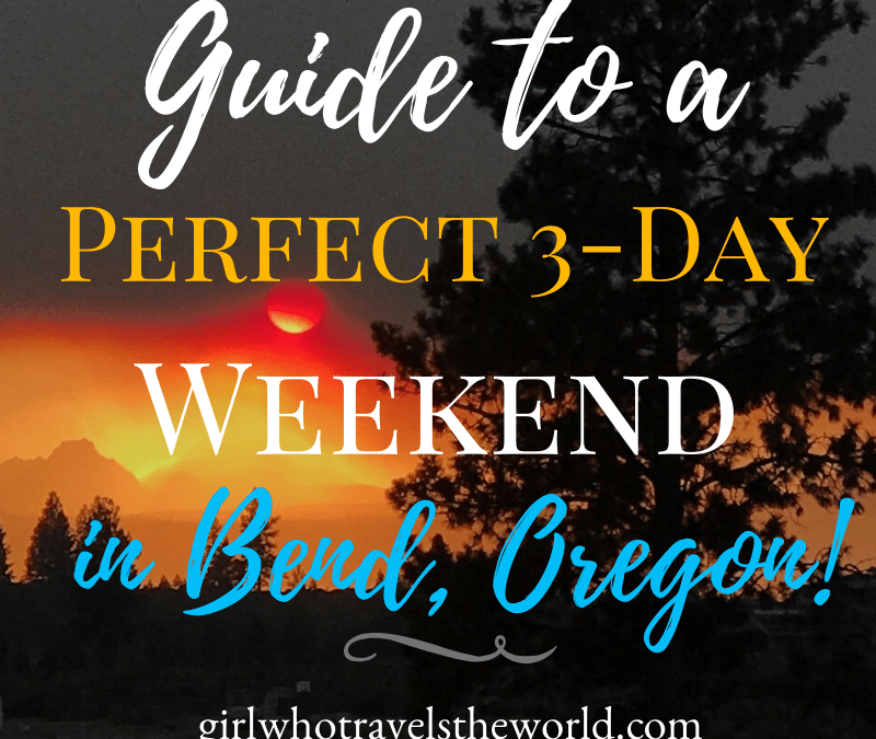 Guide to a Perfect 3-Day Weekend in Bend