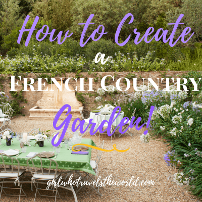 How to Create a French Country Garden