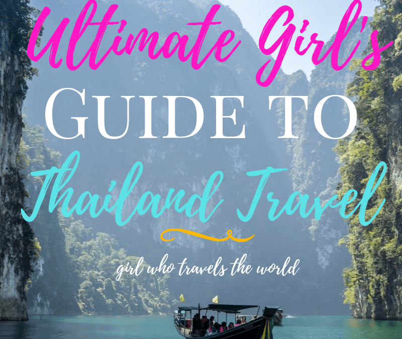Ultimate Girl's Guide to Thailand Travel