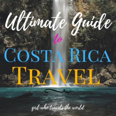 Ultimate Guide to Costa Rica Travel