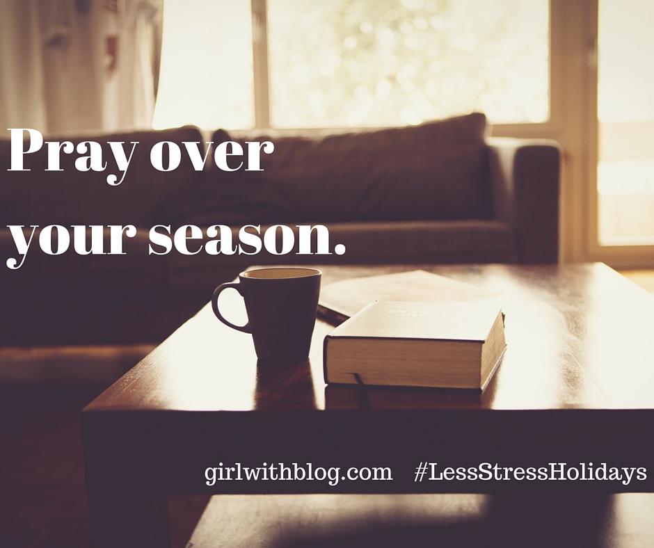 Pray over your season.
