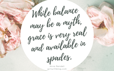 There is No Such Thing As Balance… But There is a Whole Lot of Grace.