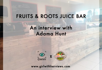 Fruits & Roots: An interview with Adama Hunt