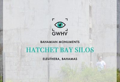 The Hatchet Bay Silos, Eleuthera